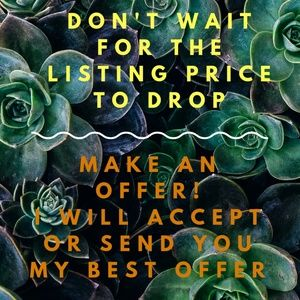 Other - Don't wait! Make an offer!
